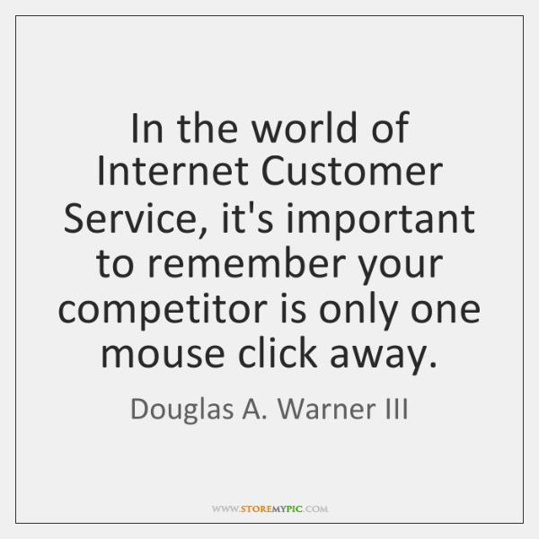In the world of Internet Customer Service, it's important to remember your ...