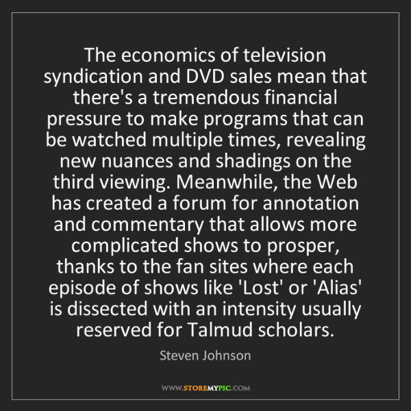 Steven Johnson: The economics of television syndication and DVD sales...