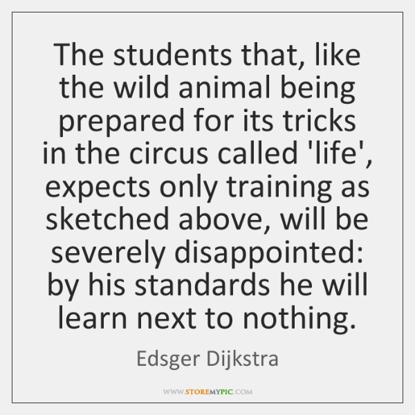 The students that, like the wild animal being prepared for its tricks ...