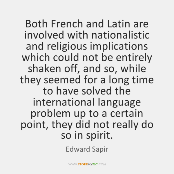 Both French and Latin are involved with nationalistic and religious implications which ...
