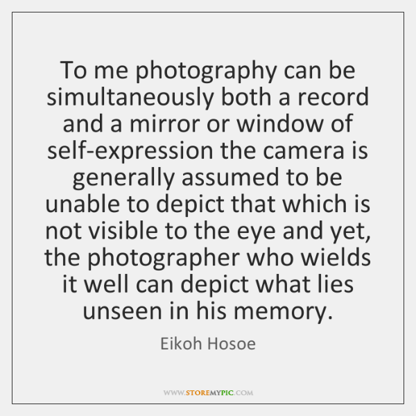 To me photography can be simultaneously both a record and a mirror ...