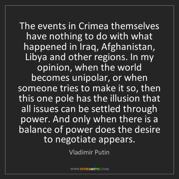 Vladimir Putin: The events in Crimea themselves have nothing to do with...