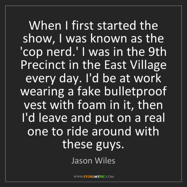 Jason Wiles: When I first started the show, I was known as the 'cop...
