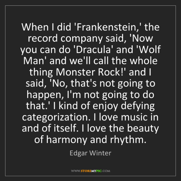Edgar Winter: When I did 'Frankenstein,' the record company said, 'Now...