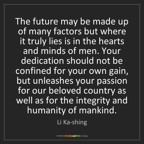 Li Ka-shing: The future may be made up of many factors but where it...