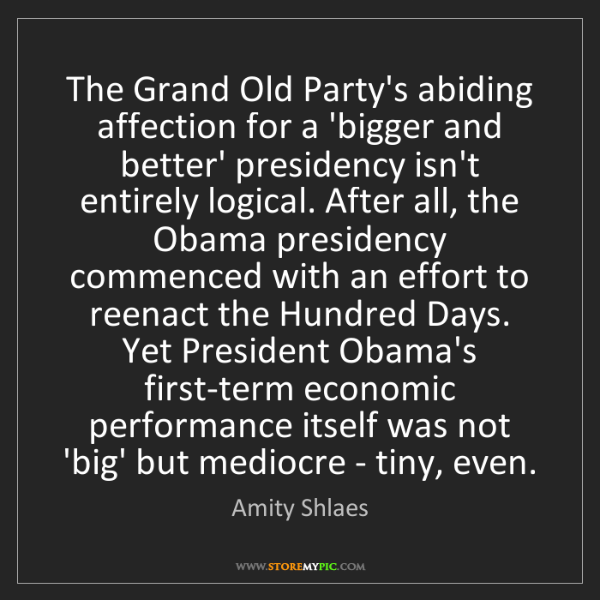 Amity Shlaes: The Grand Old Party's abiding affection for a 'bigger...