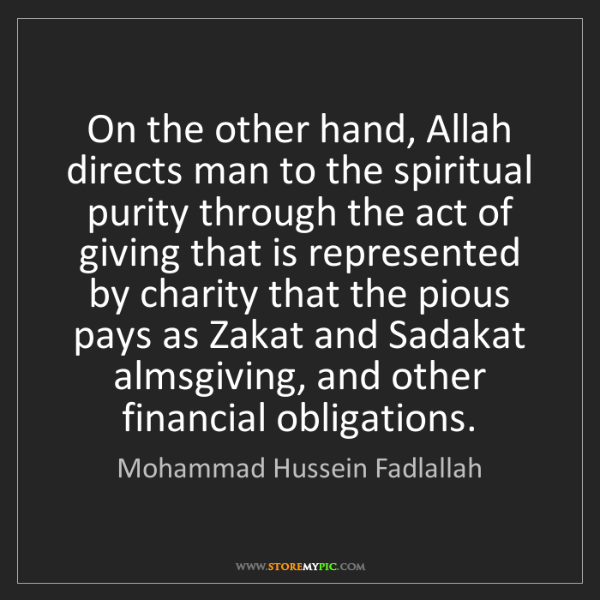 Mohammad Hussein Fadlallah: On the other hand, Allah directs man to the spiritual...