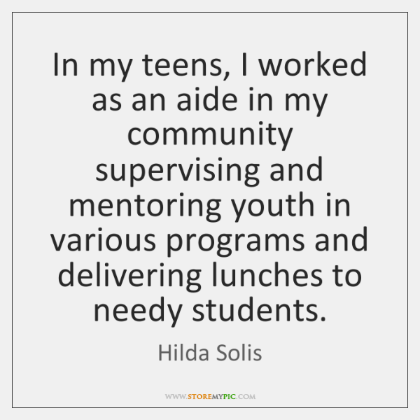 In my teens, I worked as an aide in my community supervising ...