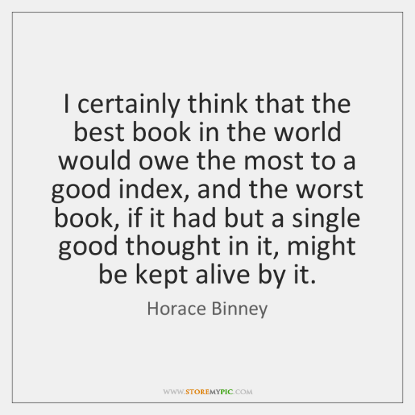 I certainly think that the best book in the world would owe ...