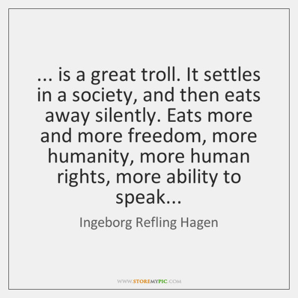 ... is a great troll. It settles in a society, and then eats ...