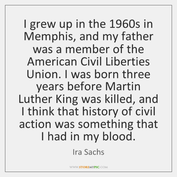 I grew up in the 1960s in Memphis, and my father was ...