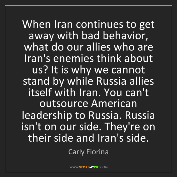 Carly Fiorina: When Iran continues to get away with bad behavior, what...