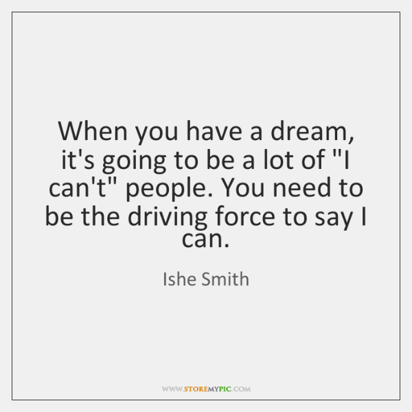 When you have a dream, it's going to be a lot of