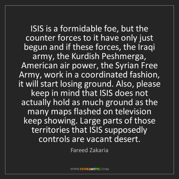 Fareed Zakaria: ISIS is a formidable foe, but the counter forces to it...