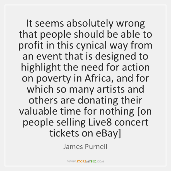 It seems absolutely wrong that people should be able to profit in ...