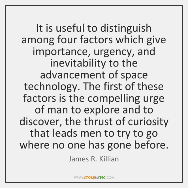 It is useful to distinguish among four factors which give importance, urgency, ...