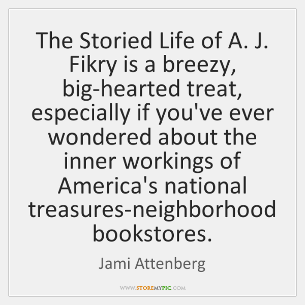 The Storied Life of A. J. Fikry is a breezy, big-hearted treat, ...