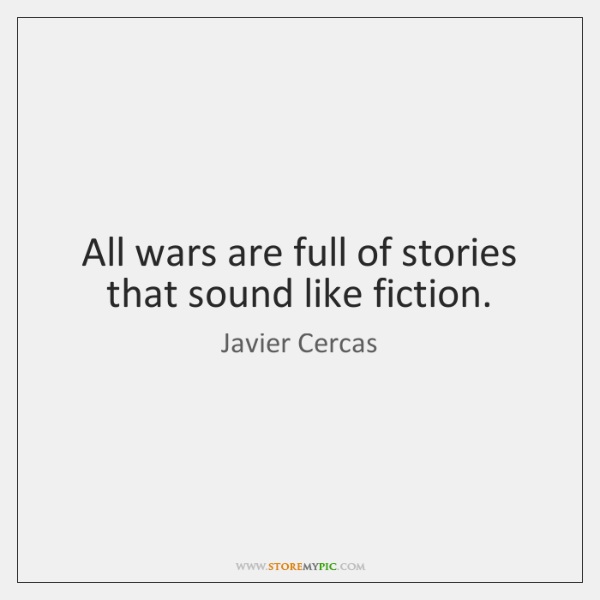 All wars are full of stories that sound like fiction.
