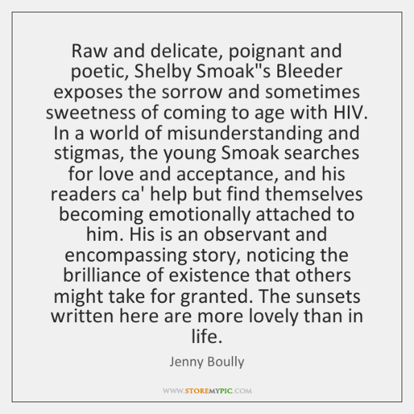 Raw and delicate, poignant and poetic, Shelby Smoak's Bleeder exposes the sorrow ...
