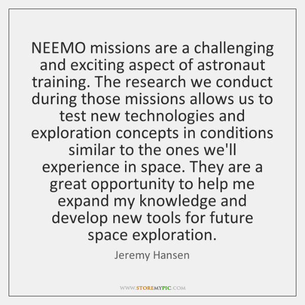 NEEMO missions are a challenging and exciting aspect of astronaut training. The ...