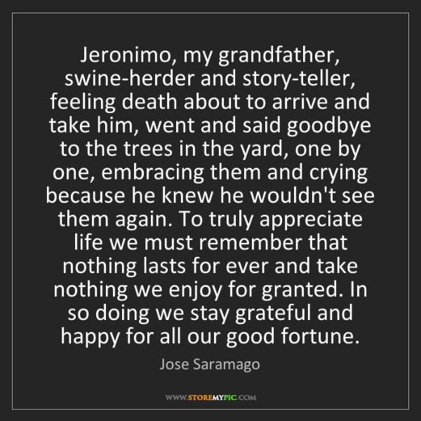 Jose Saramago: Jeronimo, my grandfather, swine-herder and story-teller,...