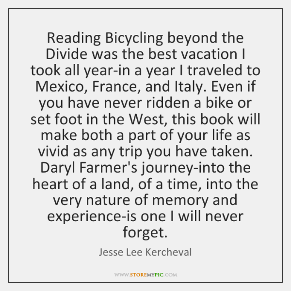 Reading Bicycling beyond the Divide was the best vacation I took all ...