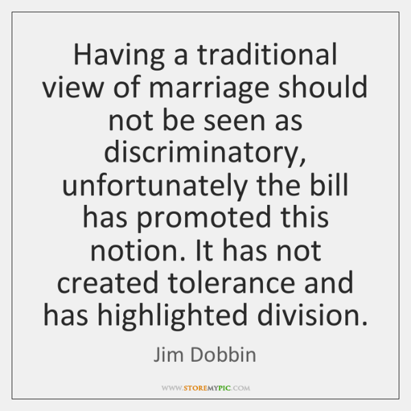 Having a traditional view of marriage should not be seen as discriminatory, ...