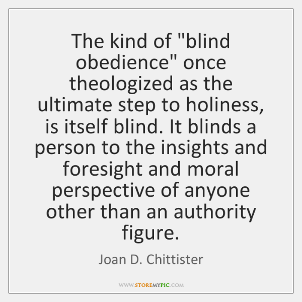 """The kind of """"blind obedience"""" once theologized as the ultimate step to ..."""