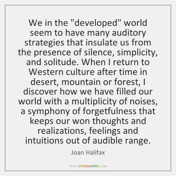 """We in the """"developed"""" world seem to have many auditory strategies that ..."""