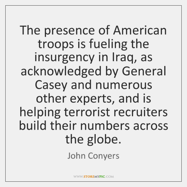 The presence of American troops is fueling the insurgency in Iraq, as ...