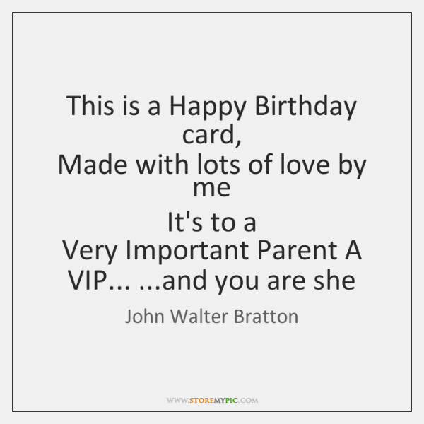 This is a Happy Birthday card,  Made with lots of love by ...