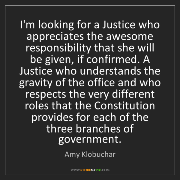 Amy Klobuchar: I'm looking for a Justice who appreciates the awesome...