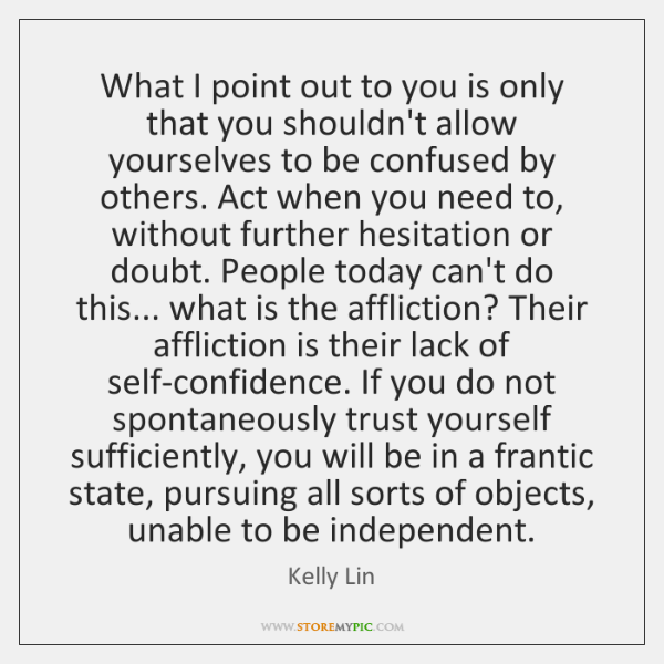 What I point out to you is only that you shouldn't allow ...