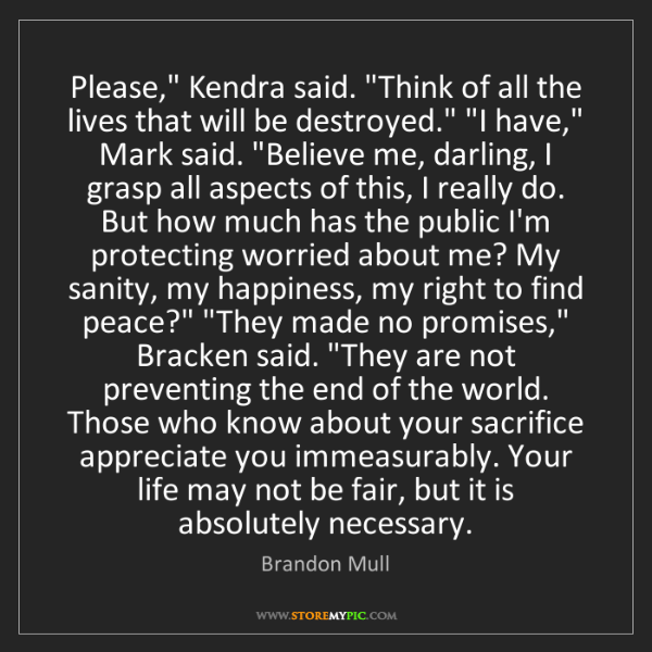 """Brandon Mull: Please,"""" Kendra said. """"Think of all the lives that will..."""