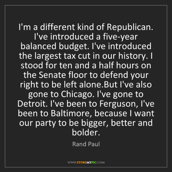 Rand Paul: I'm a different kind of Republican. I've introduced a...