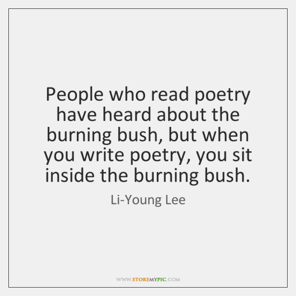 People who read poetry have heard about the burning bush, but when ...