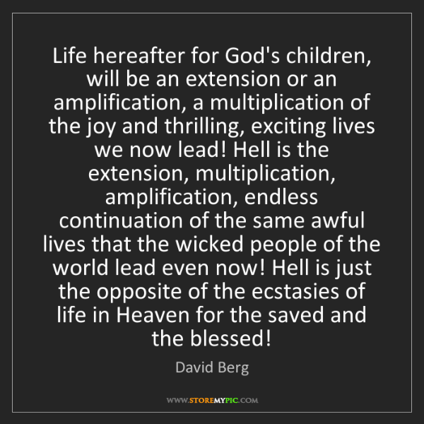 David Berg: Life hereafter for God's children, will be an extension...