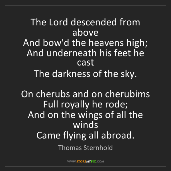 Thomas Sternhold: The Lord descended from above   And bow'd the heavens...