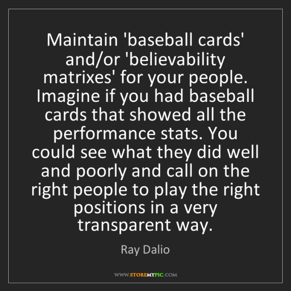 Ray Dalio: Maintain 'baseball cards' and/or 'believability matrixes'...