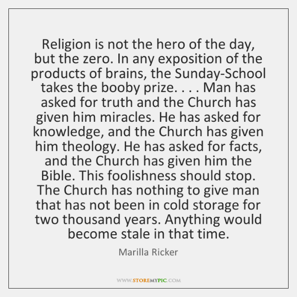 Religion is not the hero of the day, but the zero. In ...