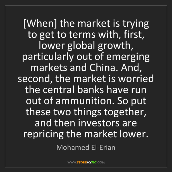 Mohamed El-Erian: [When] the market is trying to get to terms with, first,...