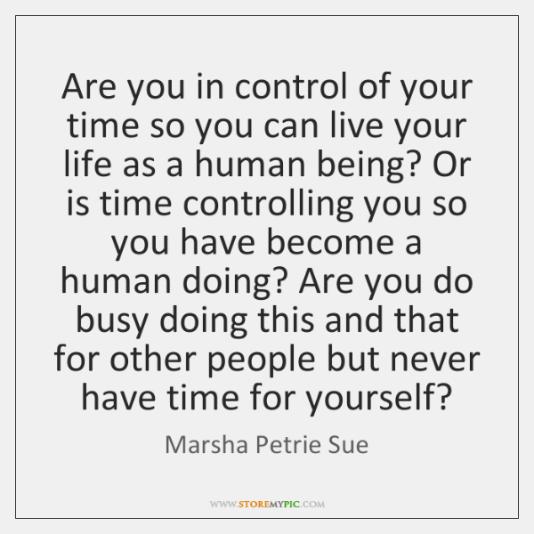 Are you in control of your time so you can live your ...