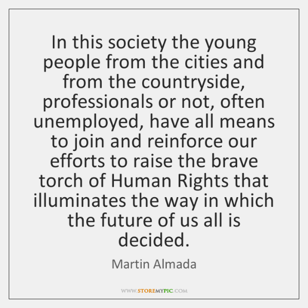 In this society the young people from the cities and from the ...