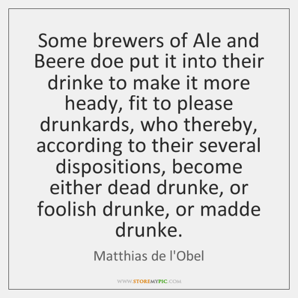 Some brewers of Ale and Beere doe put it into their drinke ...