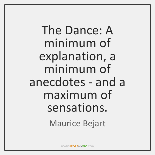 The Dance: A minimum of explanation, a minimum of anecdotes - and ...