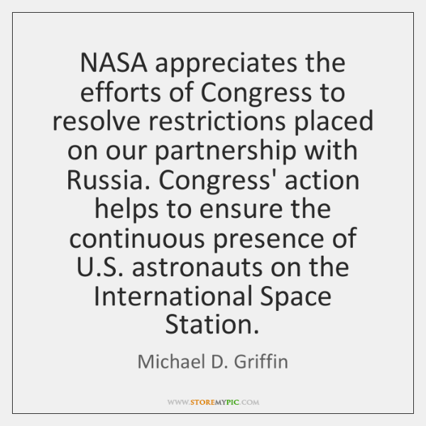 NASA appreciates the efforts of Congress to resolve restrictions placed on our ...