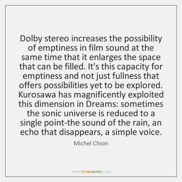 Dolby stereo increases the possibility of emptiness in film sound at the ...