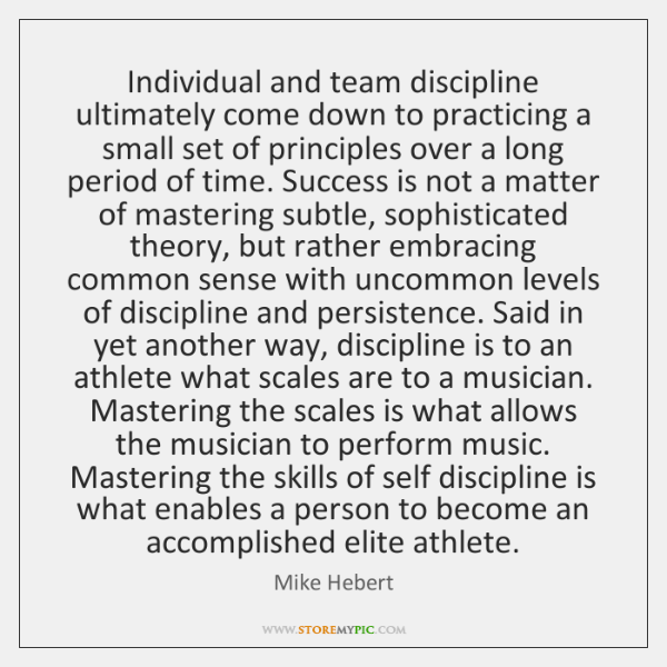 Individual and team discipline ultimately come down to practicing a small set ...