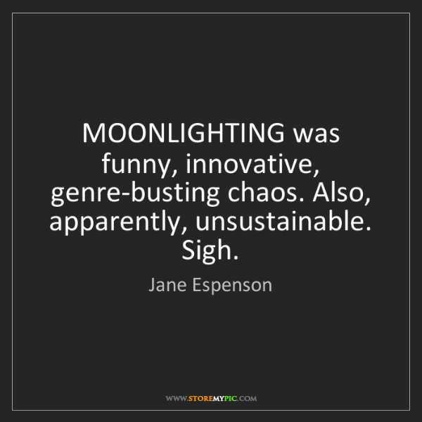 Jane Espenson: MOONLIGHTING was funny, innovative, genre-busting chaos....