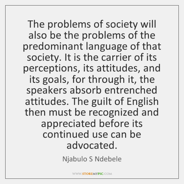The problems of society will also be the problems of the predominant ...